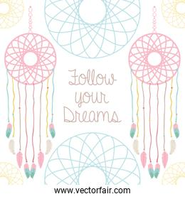 dreams catcher with follow your dreams message