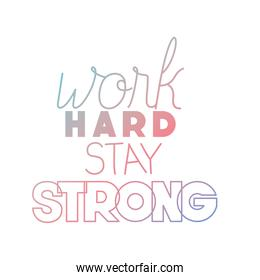 stay strong message with hand made font