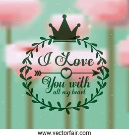 i love you lettering with roses background