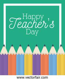 happy teachers day card with colors pencils
