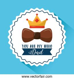 you are my hero dad crown bow label vintage style