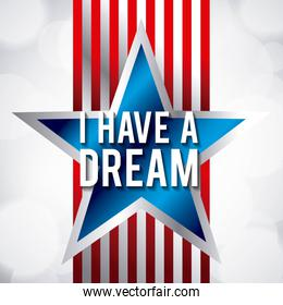 i have a dream blue star and red stripes design