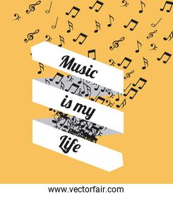 Music is my life message with notes vector illustration