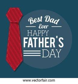 fathers day card, best dad ever. tie decoration event