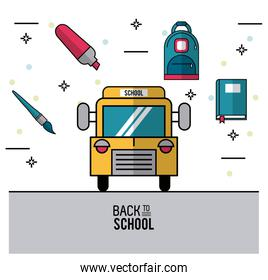 color poster of back to school with school bus in closeup and brush andmarker and backpack and book on top