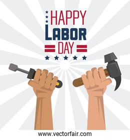 colorful poster of happy labor day with hands with tools screwdriver and hammer