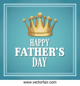 happy fathers day card. cartoon golden crown greeting