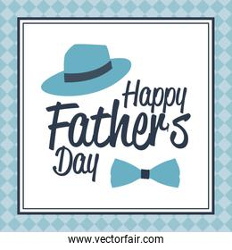 happy fathers day card. bow tie and hat card greeting decoration frame