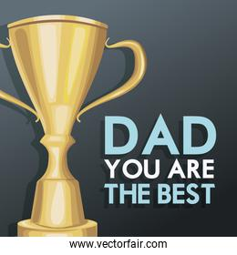you are the best dad poster invitation trophy decoration design