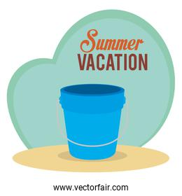 summer vacations with sand bucket