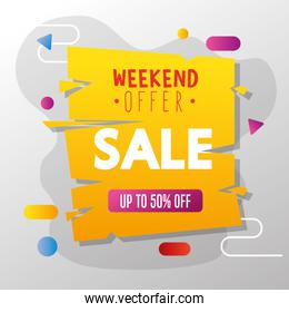 commercial label with weekend offer sale lettering