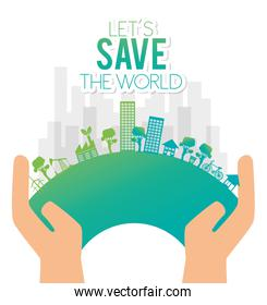 hand holds eco city save the world