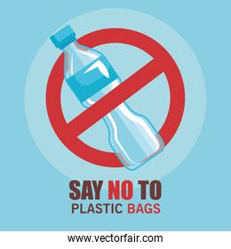 toxic plastic bottle and say no more bags