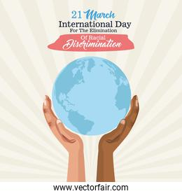stop racism international day poster with interracial hands lifting earth planet