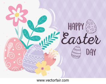 happy easter day, decorative eggs flowers foliage leaves card