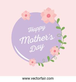 happy mothers day, lettering card flowers decoration label