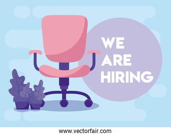 We are hiring message with office chair and plants vector design