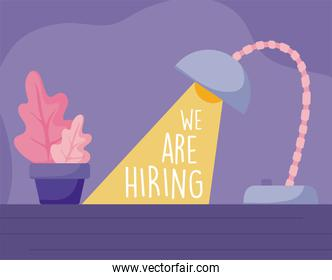 We are hiring message with desk lamp and plant vector design