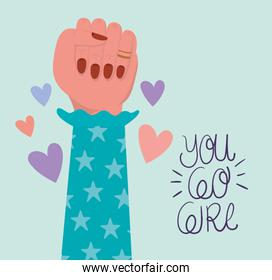 Hand fist and you go girl of women empowerment vector design