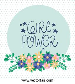 girl power text flowers and leaves of women empowerment vector design