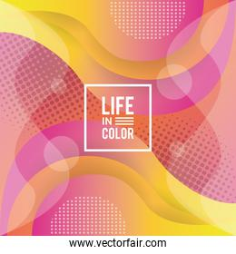 yellow and pink waves colors with life in color background