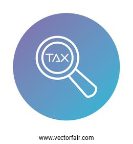 tax obligation with magnifying glass degraded style