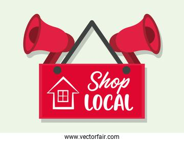 shop local poster with label hanging and megaphones