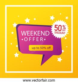 commercial label weekend offer with fifty percent discount