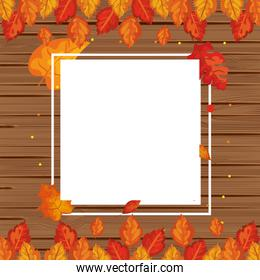 background wooden with autumn leafs and frame