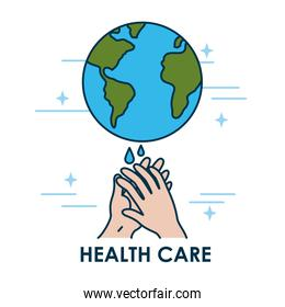 health care concept, earth planet and handwashing