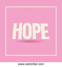poster pink with hope message in frame square