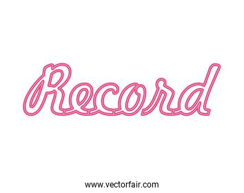 record word calligraphy neon lights