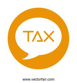 speech bubble with tax word isolated icon