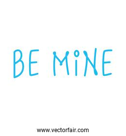 be mine label in neon light on white background