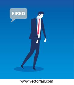 businessman unemployed with fired label in speech bubble
