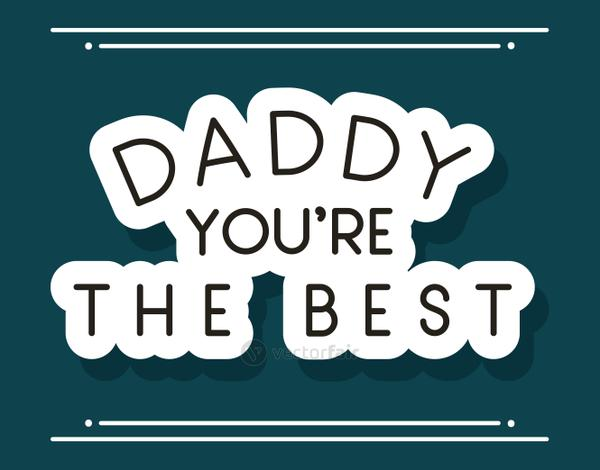 daddy you are the best frame vector design