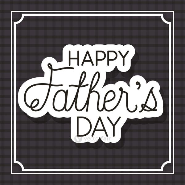 Happy fathers day frame over checkered background vector design