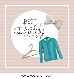 Best daddy ever and cloth vector design