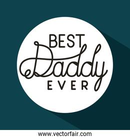 Best daddy ever circle vector design