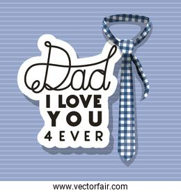 Dad i love you for ever and checkered necktie vector design