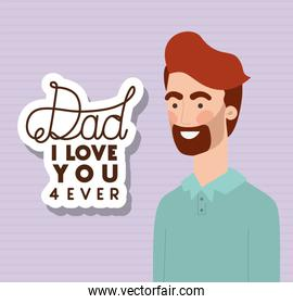Dad i love you for ever text and man cartoon vector design