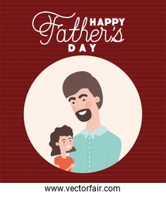 Happy fathers day text man and daughter cartoon vector design