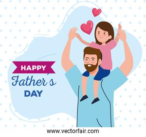 happy fathers day greeting card and dad carrying daughter