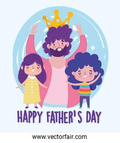 happy fathers day, dad wearing crown with daughter and son characters