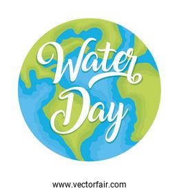 earth planet with water day lettering