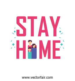 stay at home label with family , coronavirus prevention