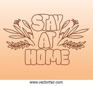 Stay at home with leaves vector design