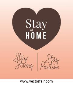 Stay at home strong positive and heart vector design