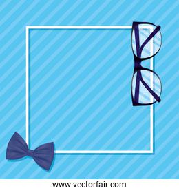 Frame with bowtie and glasses of fathers day vector design