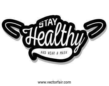 stay healthy and wear a mask , poster